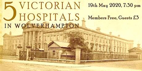 5 Victorian Hospitals in Wolverhampton tickets