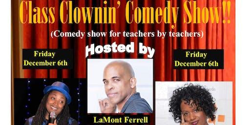 Class Clownin' Comedy Show
