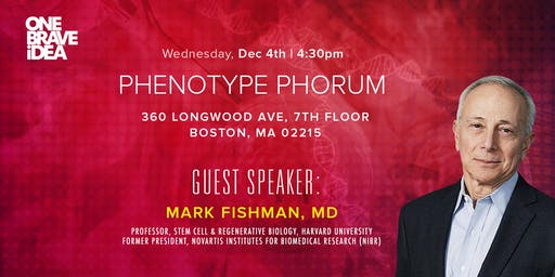 Phenotype Phorum: Mark Fishman, MD