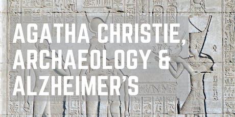 Agatha Christie, Archaeology and Alzheimer's tickets