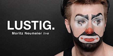 Moritz Neumeier - Lustig. Tickets