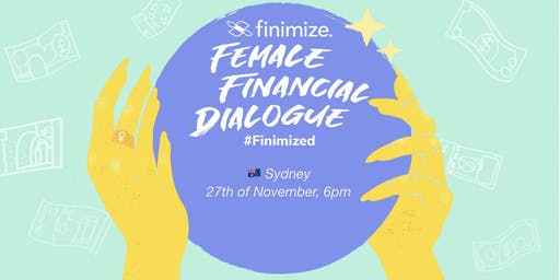 Female Financial Dialogue #Finimized, Sydney