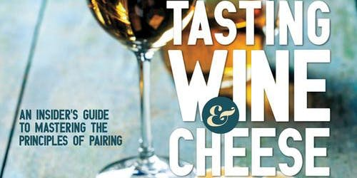 Wine & Cheese Pairing ~ Tasting & Book Signing