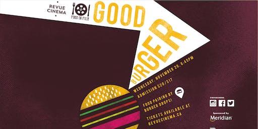 Food In Film Presents: GOOD BURGER (1997) w/ BURGER DROPS!