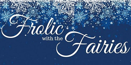 Frolic with the Fairies - Saturday, March 14th - 12:30 PM seating tickets