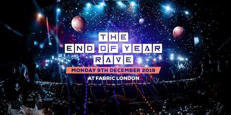 The End Of Year Rave at FABRIC! tickets