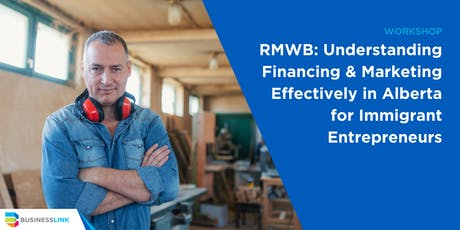 RMWB: Understanding Financing & Marketing Effectively in Alberta for Immigrant Entrepreneurs tickets