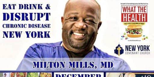 Eat, Drink & Disrupt Disease w/Milton Mills, MD New York Event