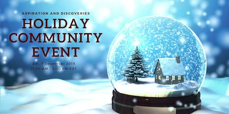 Aspiration and Discoveries Holiday Community Event tickets