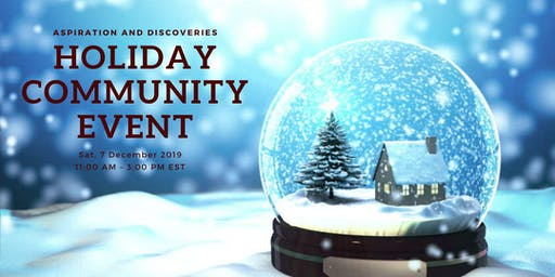 Aspiration and Discoveries Holiday Community Event