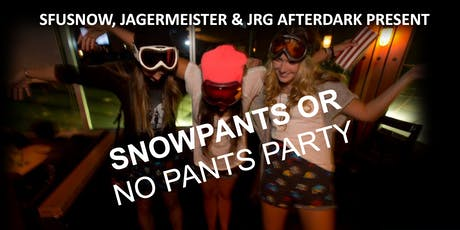 Snow Pants or No Pants tickets