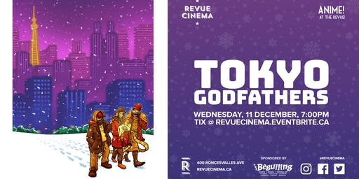 Anime! at the Revue: TOKYO GODFATHERS (2003)