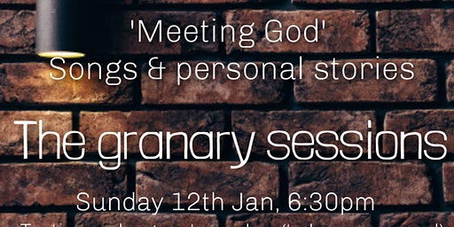 'The Granary Sessions' Songs and personal stories of Meeting Jesus