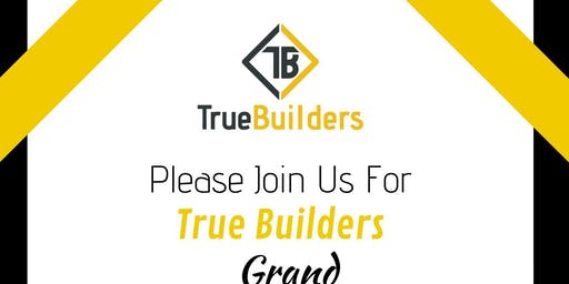 Grand Opening Ceremony: True Builders