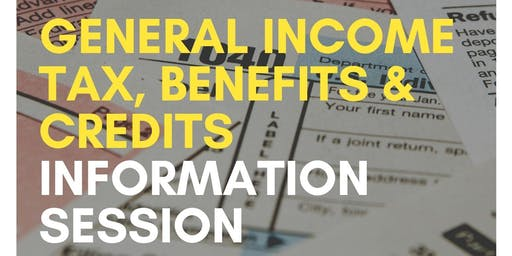 General Income Tax, Benefits & Credits Info Session