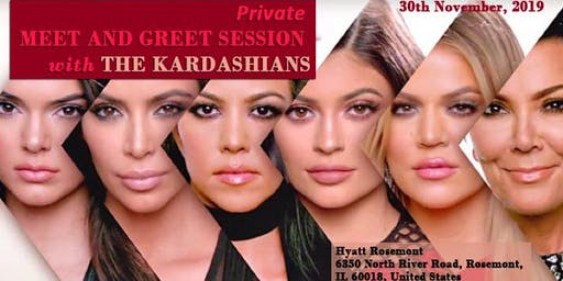 Private MEET AND GREET  THE KARDASHIANS