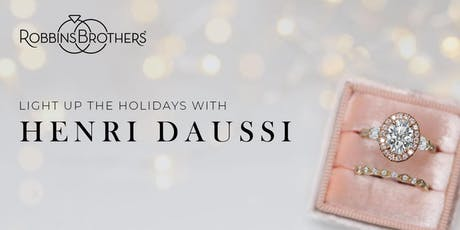 Henri Daussi Trunk Show - Robbins Brothers Houston tickets