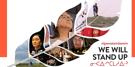nîpawistamâsowin (We Will Stand Up) - Free Screening tickets