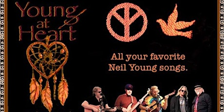 Young At Heart A  ~ Tribute to Neil Young tickets