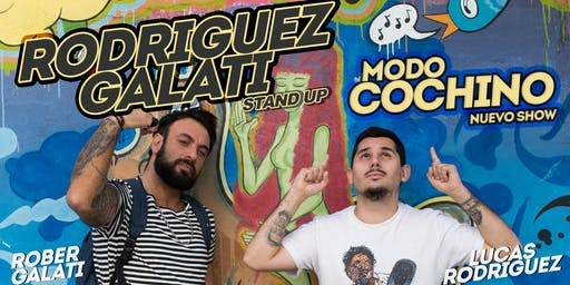 Rodriguez Galati - MODO COCHINO - Rosario (30 de Noviembre, 22:00hs)
