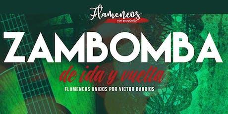 Zambomba de Ida y Vuelta DANCER´´S GALLERY  tickets