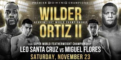 |||  WILDER  VS. ORTIZ 2  |||  SATURDAY 11/23 8PM