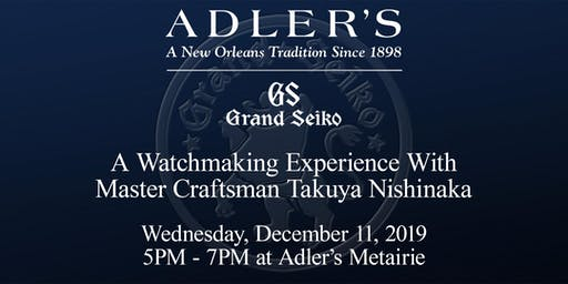 Adler's and Grand Seiko Present Master Craftsman Mr. Takuya Nishinaka