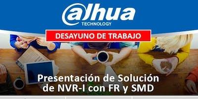 Desayuno de Trabajo DAHUA - Presentacion NVR-I con FR y SMD