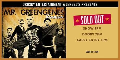 Mr. Greengenes Reunion - SOLD OUT! tickets