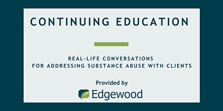 Real-Life Conversations for Addressing Substance Abuse with Clients tickets