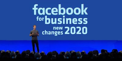 Facebook for Business: New Changes for 2020