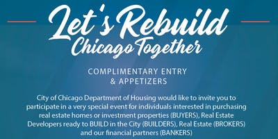 "BUYERS, BUILDERS, BROKERS AND BANKERS ""Let's Rebuild Chicago Together'"