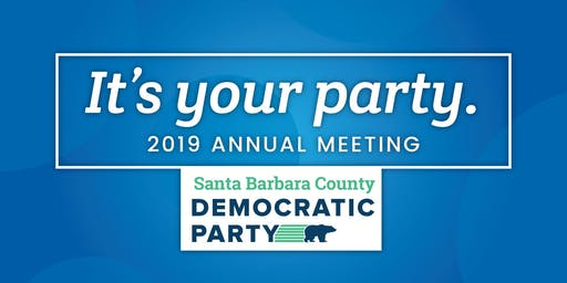 It's Your Party: 2019 Annual Meeting of the SB County Democratic Party
