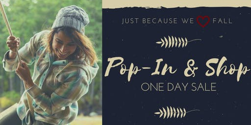 Pop-In and Shop One Day Fall Sale