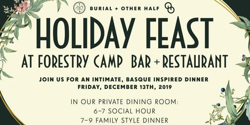 Burial + Other Half Holiday Feast at Forestry Camp Bar & Restaurant