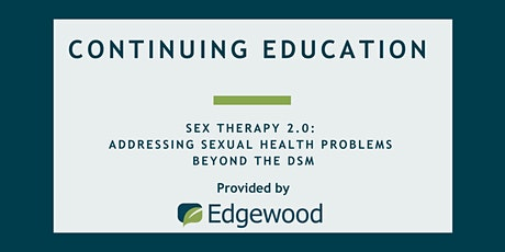 Sex Therapy 2.0: Addressing Specific Sexual Health Problems Beyond the DSM tickets