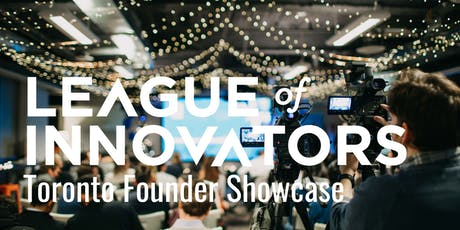 Toronto Founder Showcase Presented by the League of Innovators tickets