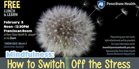 Lunch & Learn: Mindfulness, How to Switch Off the Stress tickets