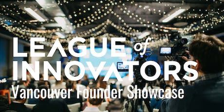 Vancouver Founder Showcase Presented by the League of Innovators tickets