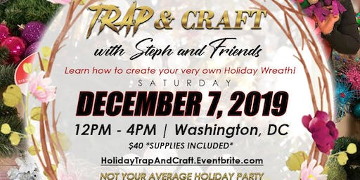 Holiday Trap and Craft with Steph and Friends