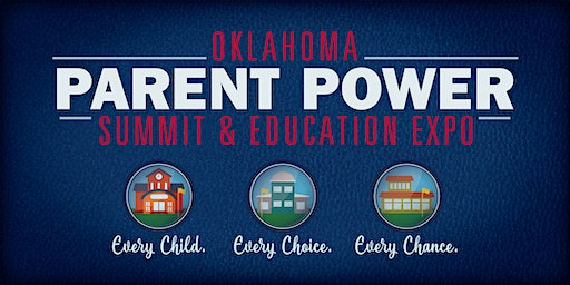 Oklahoma Parent Power Summit & Education Expo 2020