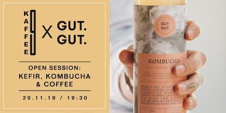 KOMBUCHA, KEFIR & COFFEE - OPEN SESSION MIT GUT. GUT. X KAFFEE 9 tickets