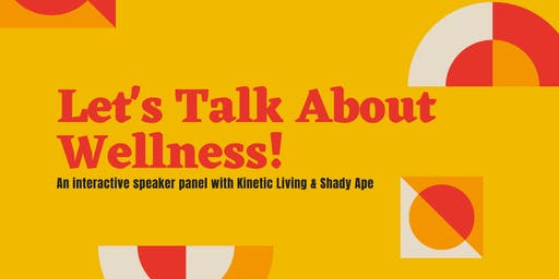 """Let's Talk About Wellness"" Interactive Panel"