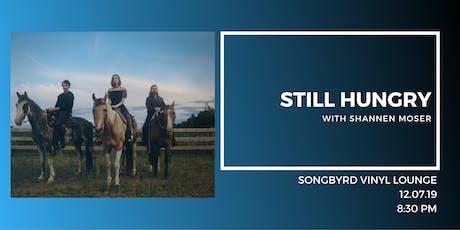 stillhungry + Shannen Moser at Songbyrd Vinyl Lounge tickets