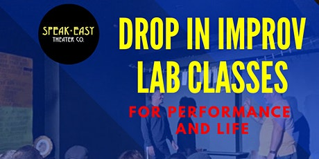 Drop In Improv Lab Classes For Performance And Life tickets