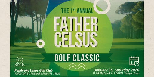 The 1st Annual FATHER CELSUS Golf Classic