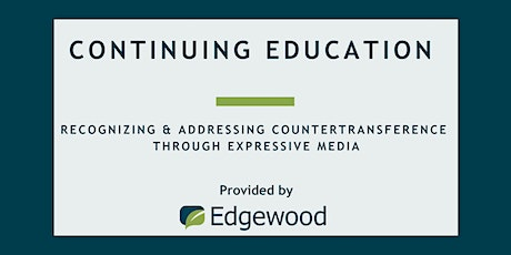 Recognizing and Addressing Countertransference through Expressive Media tickets
