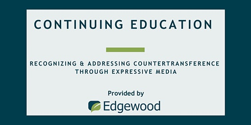 Recognizing and Addressing Countertransference through Expressive Media