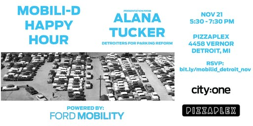 Mobili-D Happy Hour (Powered by Ford Mobility): Alana Tucker - Detroiters For Parking Reform