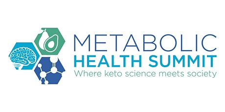 5th Annual Metabolic Health Summit - Centennial Celebration of The Ketogenic Diet tickets